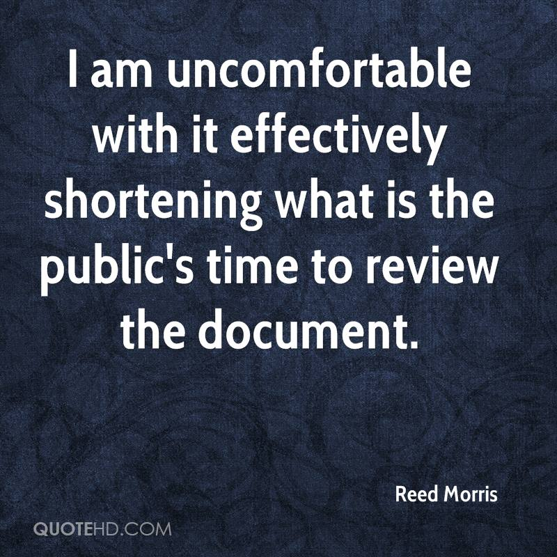 I am uncomfortable with it effectively shortening what is the public's time to review the document.