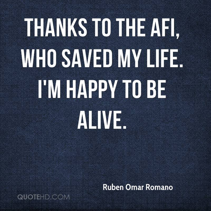 Thanks to the AFI, who saved my life. I'm happy to be alive.