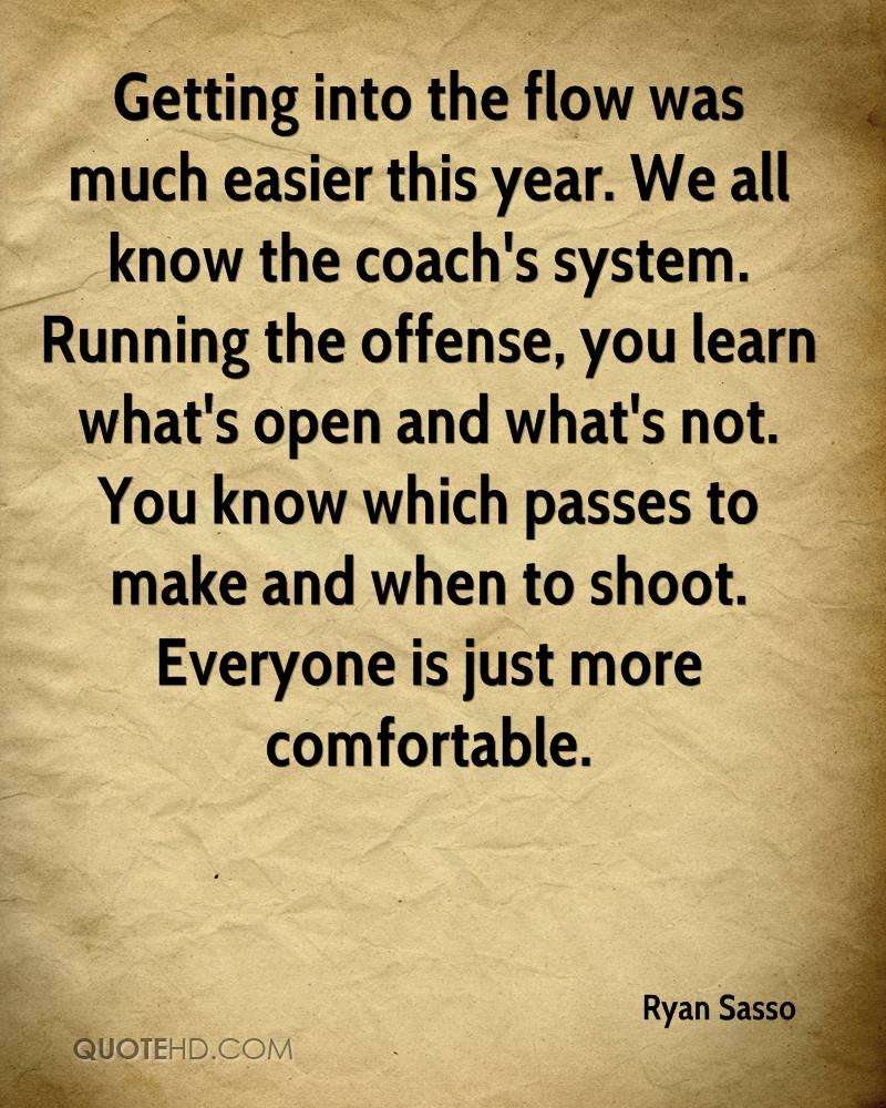 Getting into the flow was much easier this year. We all know the coach's system. Running the offense, you learn what's open and what's not. You know which passes to make and when to shoot. Everyone is just more comfortable.