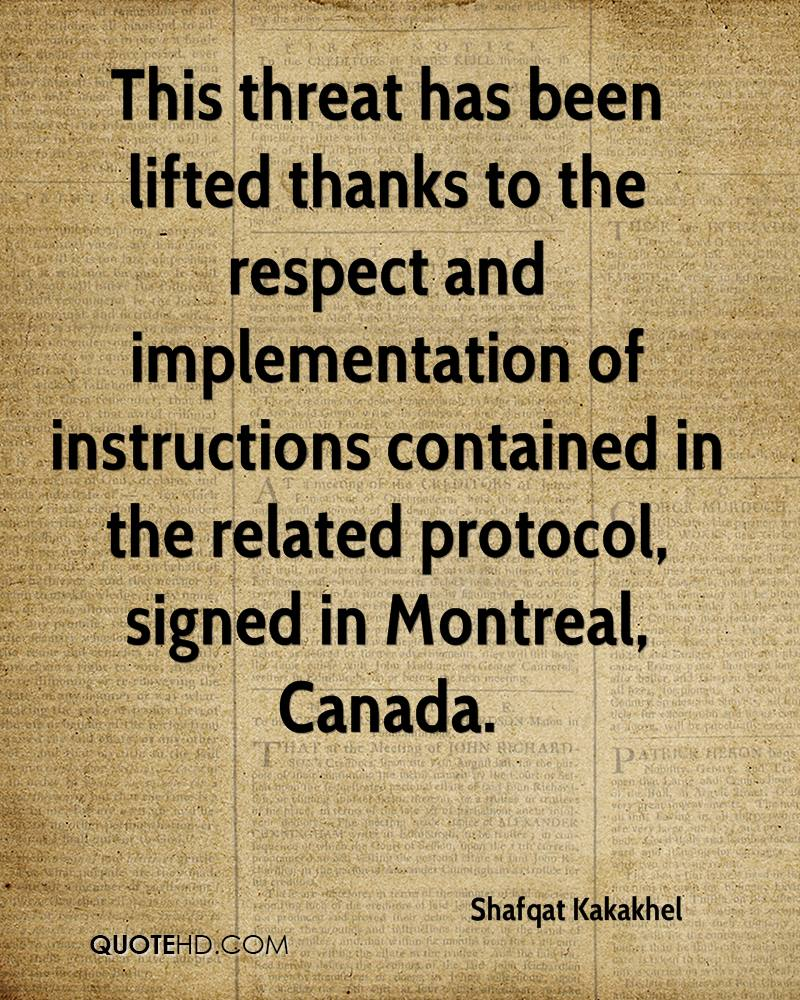 This threat has been lifted thanks to the respect and implementation of instructions contained in the related protocol, signed in Montreal, Canada.