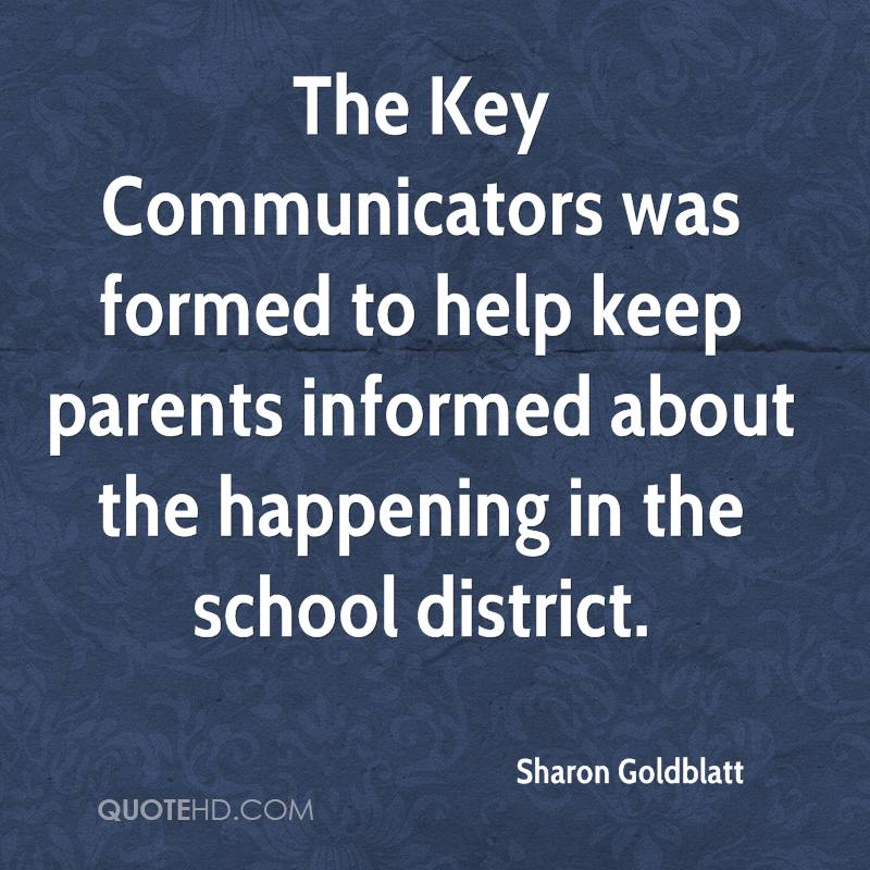 The Key Communicators was formed to help keep parents informed about the happening in the school district.