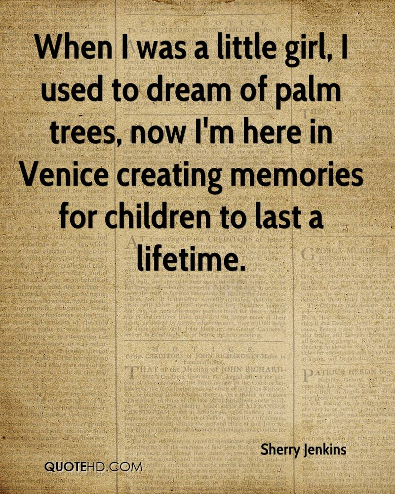 When I was a little girl, I used to dream of palm trees, now I'm here in Venice creating memories for children to last a lifetime.