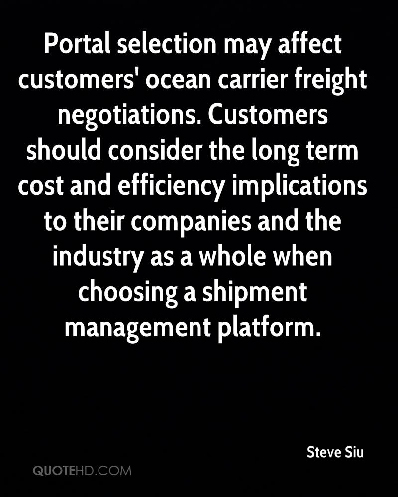 Portal selection may affect customers' ocean carrier freight negotiations. Customers should consider the long term cost and efficiency implications to their companies and the industry as a whole when choosing a shipment management platform.