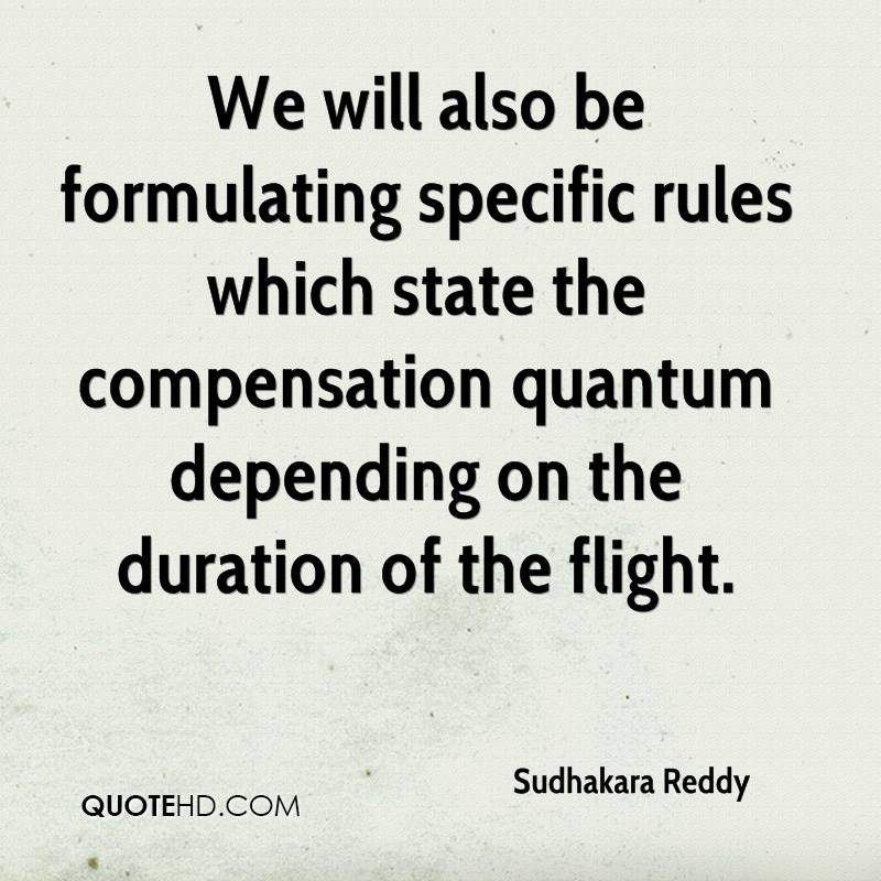 We will also be formulating specific rules which state the compensation quantum depending on the duration of the flight.