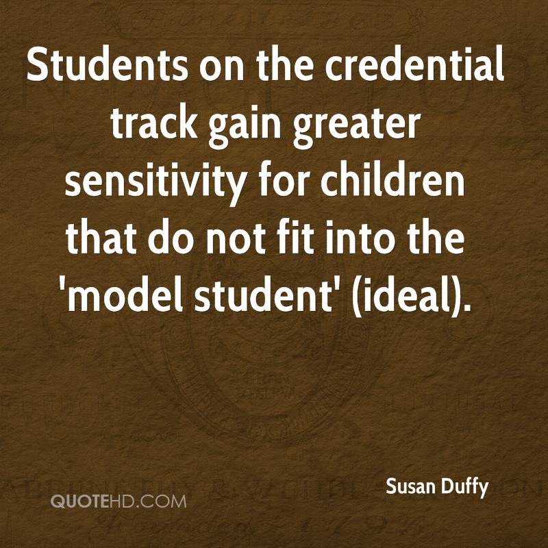 Students on the credential track gain greater sensitivity for children that do not fit into the 'model student' (ideal).