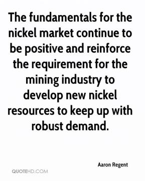 The fundamentals for the nickel market continue to be positive and reinforce the requirement for the mining industry to develop new nickel resources to keep up with robust demand.
