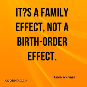It?s a family effect, not a birth-order effect.