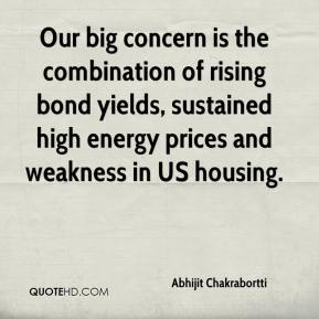 Abhijit Chakrabortti - Our big concern is the combination of rising bond yields, sustained high energy prices and weakness in US housing.