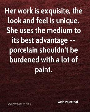 Aida Pasternak - Her work is exquisite, the look and feel is unique. She uses the medium to its best advantage -- porcelain shouldn't be burdened with a lot of paint.
