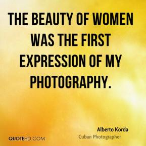 Alberto Korda - The beauty of women was the first expression of my photography.