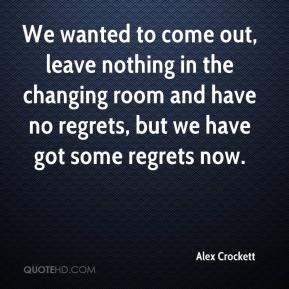 We wanted to come out, leave nothing in the changing room and have no regrets, but we have got some regrets now.