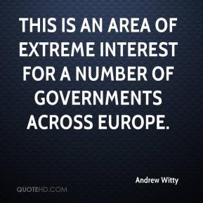 Andrew Witty - This is an area of extreme interest for a number of governments across Europe.