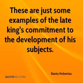 Bantu Holomisa - These are just some examples of the late king's commitment to the development of his subjects.
