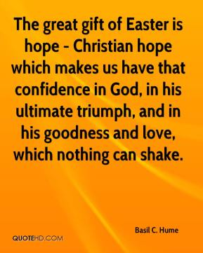 Easter quotes page 1 quotehd basil c hume the great gift of easter is hope christian hope which negle Gallery
