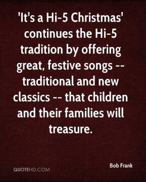 Bob Frank - 'It's a Hi-5 Christmas' continues the Hi-5 tradition by offering great, festive songs -- traditional and new classics -- that children and their families will treasure.