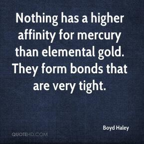 Nothing has a higher affinity for mercury than elemental gold. They form bonds that are very tight.