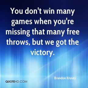 Brandon Krusey - You don't win many games when you're missing that many free throws, but we got the victory.