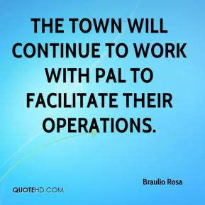 Braulio Rosa - The town will continue to work with PAL to facilitate their operations.
