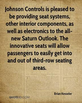 Brian Kesseler - Johnson Controls is pleased to be providing seat systems, other interior components, as well as electronics to the all-new Saturn Outlook. The innovative seats will allow passengers to easily get into and out of third-row seating areas.