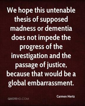 Carmen Hertz - We hope this untenable thesis of supposed madness or dementia does not impede the progress of the investigation and the passage of justice, because that would be a global embarrassment.