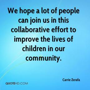 Carrie Zerafa - We hope a lot of people can join us in this collaborative effort to improve the lives of children in our community.