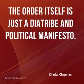 Charles Chapman - The order itself is just a diatribe and political manifesto.