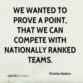 Christina Nzekwe - We wanted to prove a point, that we can compete with nationally ranked teams.