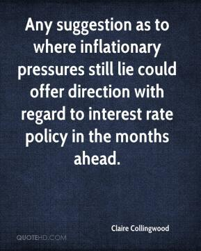 Claire Collingwood - Any suggestion as to where inflationary pressures still lie could offer direction with regard to interest rate policy in the months ahead.