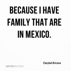 Clarybel Briceno - Because I have family that are in Mexico.