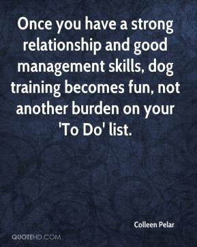 Once you have a strong relationship and good management skills, dog training becomes fun, not another burden on your 'To Do' list.