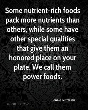 Connie Guttersen - Some nutrient-rich foods pack more nutrients than others, while some have other special qualities that give them an honored place on your plate. We call them power foods.