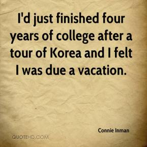 Connie Inman - I'd just finished four years of college after a tour of Korea and I felt I was due a vacation.