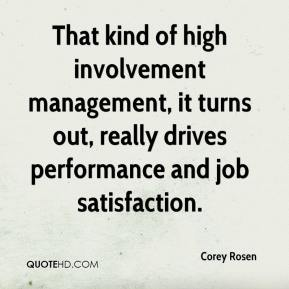 Corey Rosen - That kind of high involvement management, it turns out, really drives performance and job satisfaction.