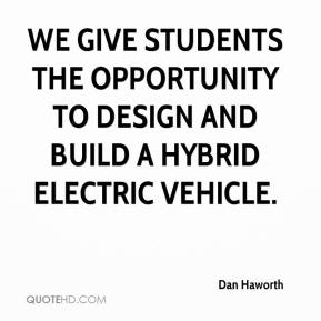 Dan Haworth - We give students the opportunity to design and build a hybrid electric vehicle.