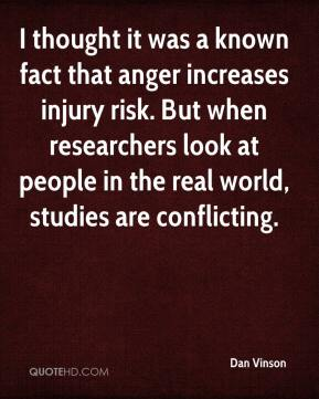 Dan Vinson - I thought it was a known fact that anger increases injury risk. But when researchers look at people in the real world, studies are conflicting.