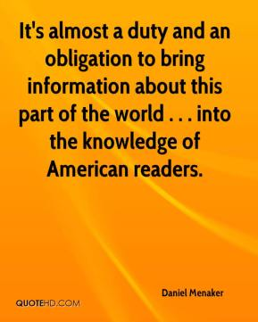 Daniel Menaker - It's almost a duty and an obligation to bring information about this part of the world . . . into the knowledge of American readers.