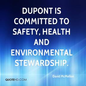 David McMellon - DuPont is committed to safety, health and environmental stewardship.
