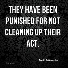 David Satterwhite - They have been punished for not cleaning up their act.
