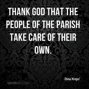 Dina Kreps' - Thank God that the people of the parish take care of their own.