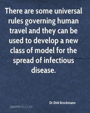 Dr Dirk Brockmann - There are some universal rules governing human travel and they can be used to develop a new class of model for the spread of infectious disease.