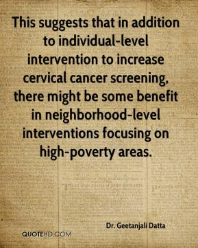 This suggests that in addition to individual-level intervention to increase cervical cancer screening, there might be some benefit in neighborhood-level interventions focusing on high-poverty areas.