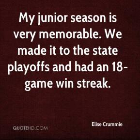 Elise Crummie - My junior season is very memorable. We made it to the state playoffs and had an 18-game win streak.