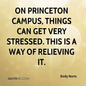 Emily Norris - On Princeton campus, things can get very stressed. This is a way of relieving it.