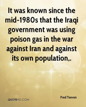 Fred Teeven - It was known since the mid-1980s that the Iraqi government was using poison gas in the war against Iran and against its own population.