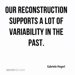 Gabriele Hegerl - Our reconstruction supports a lot of variability in the past.