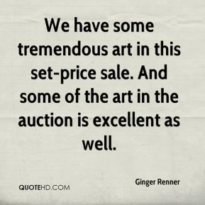 Ginger Renner - We have some tremendous art in this set-price sale. And some of the art in the auction is excellent as well.
