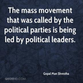 Gopal Man Shrestha - The mass movement that was called by the political parties is being led by political leaders.