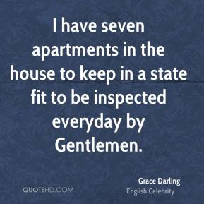 Grace Darling - I have seven apartments in the house to keep in a state fit to be inspected everyday by Gentlemen.