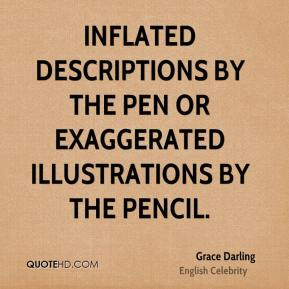 Grace Darling - Inflated descriptions by the pen or exaggerated illustrations by the pencil.