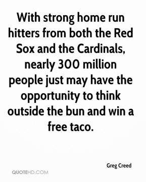 With strong home run hitters from both the Red Sox and the Cardinals, nearly 300 million people just may have the opportunity to think outside the bun and win a free taco.